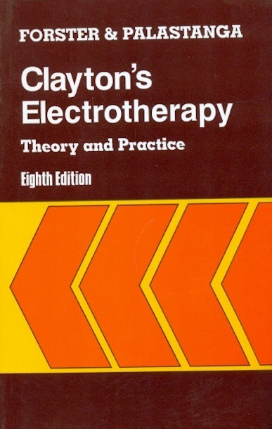 Claytons Electrotherapy Theory And Practice 8Ed (Pb 2005)