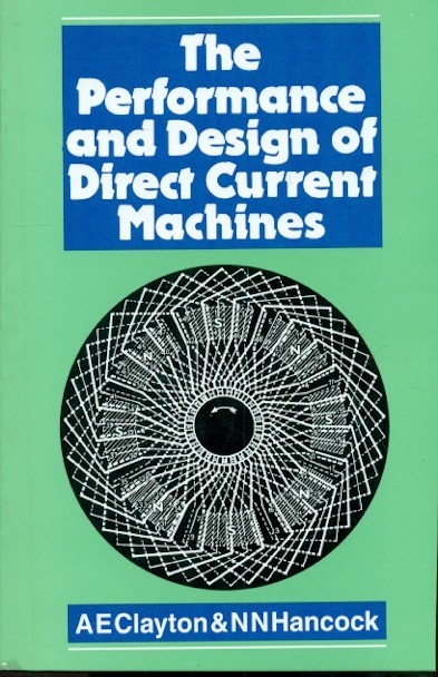The Performance And Design Of Direct Current Machines (Pb)