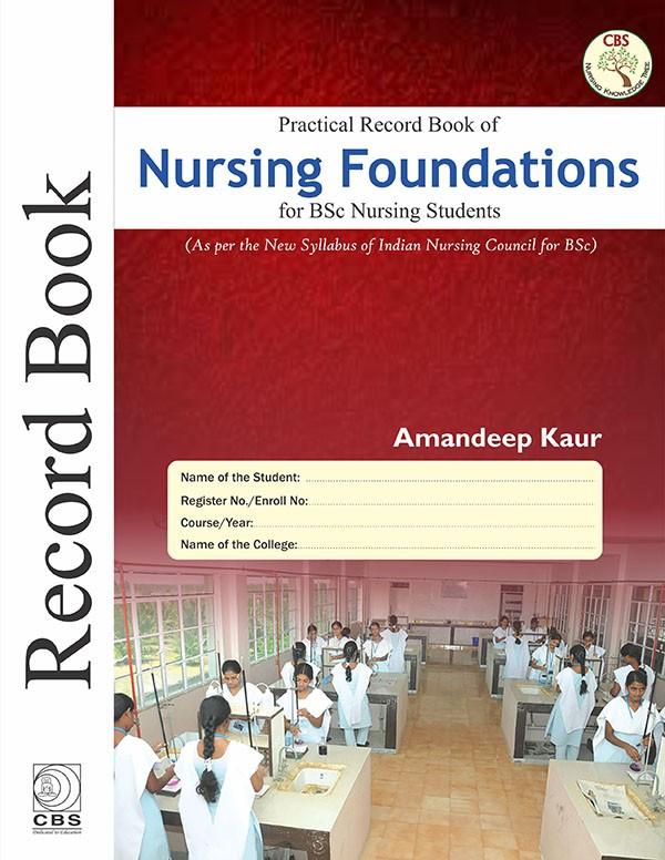 Practical Record Book of Nursing Foundation for BSc Nursing Students
