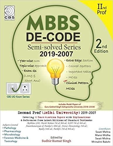 MBBS DE-CODE Semi-solved Series: 2nd Prof, Delhi University (2019-2007)-9788194523420-Sudhir Kumar Singh
