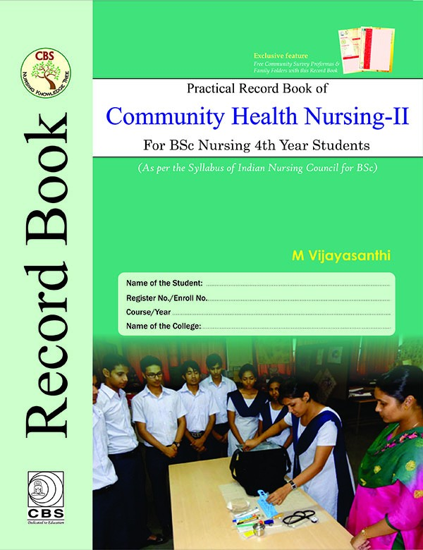 Practical Record Book of Community Health Nursing – II, For BSc Nursing 4th Year Students