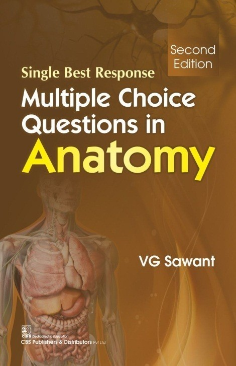 Single Best Response Multiple Choice Questions in Anatomy, 2/e