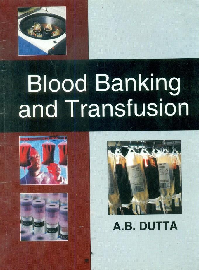Blood Banking And Transfusion (Pb 2015)