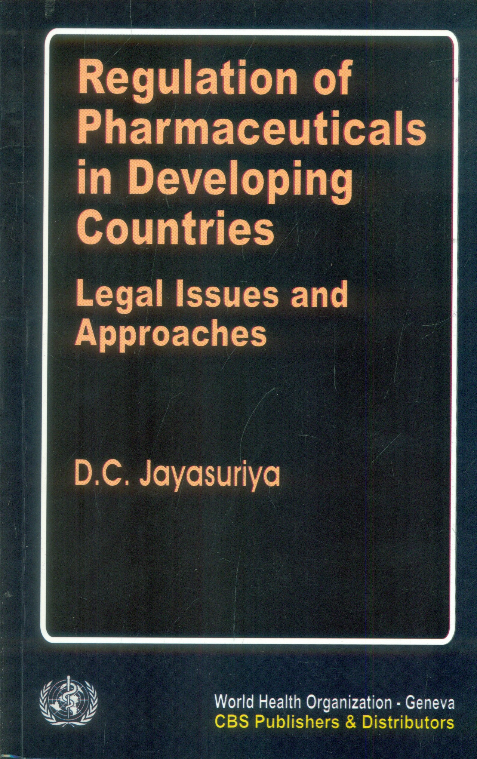 REGULATION OF PHARMACEUTICALS IN DEVELOPING COUNTRIES LEGAL ISSUES AND APPROACHES (PB 1991)