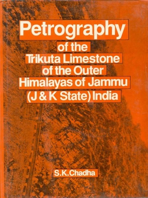 Petrography Of The Trikuta Limestone Of The Outer Himalayas Of Jammu (J&K State) India