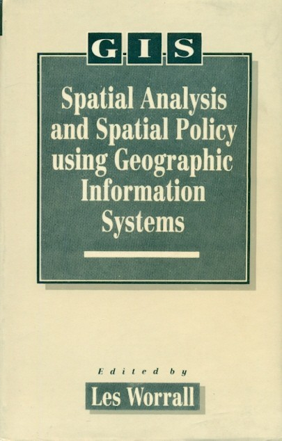 Spatial Analysis And Spatial Policy Using Geographic Informa