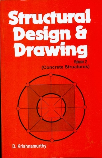 Structural Design And Drawing, Vol. 2- Concrete Structures