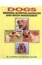 Dogs Breeding, Nutrition, Diagnosis And Health Management