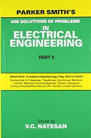 Parker Smith's 458 Solutions Of Problems In Electrical Engineering, Part Ii (Pb)