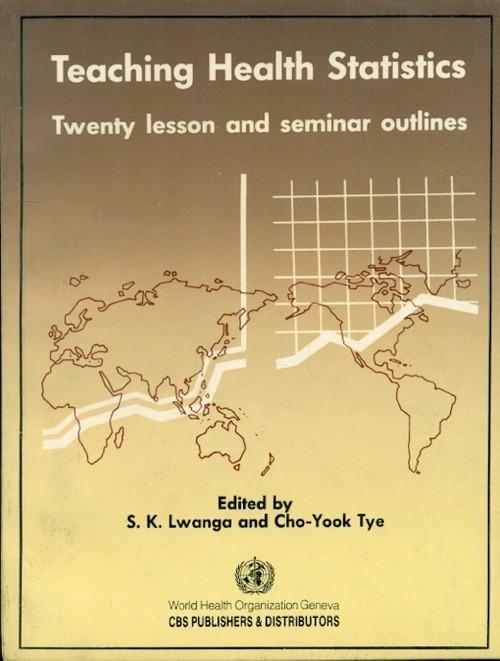 Teaching Health Statistics: Twenty Lesson & Seminar Outlines