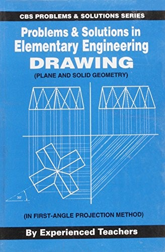 Problems And Solutions In Elementary Engineering Drawing