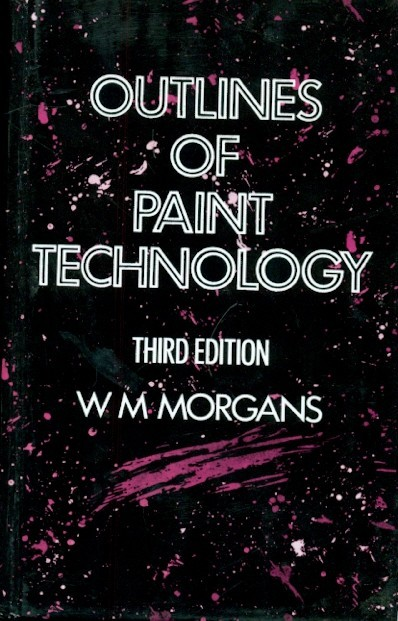Outlines Of Paint Technology, 3E