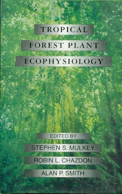 Tropical Forest Plant Ecophysiology, (Hb)