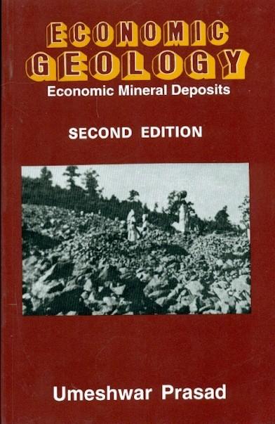 Economic Geology Economic Mineral Deposits 2Ed (PB 2018)