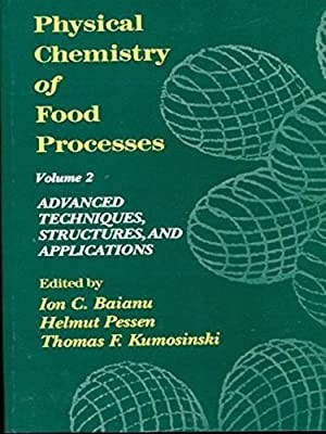 Physical Chemistry Of Food Processes, Vol. 2