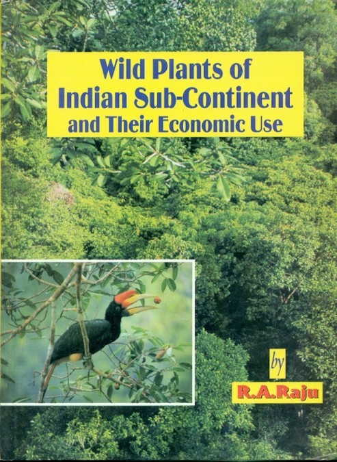 Wild Plants Of Indian Sub-Continent And Their Economic Use