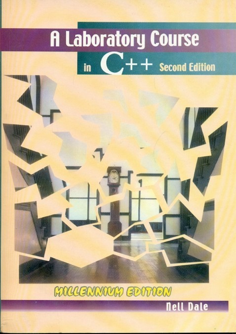 A Laboratory Course In C++, 2E