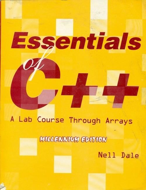 Essentials Of C++: A Lab Course Through Arrays