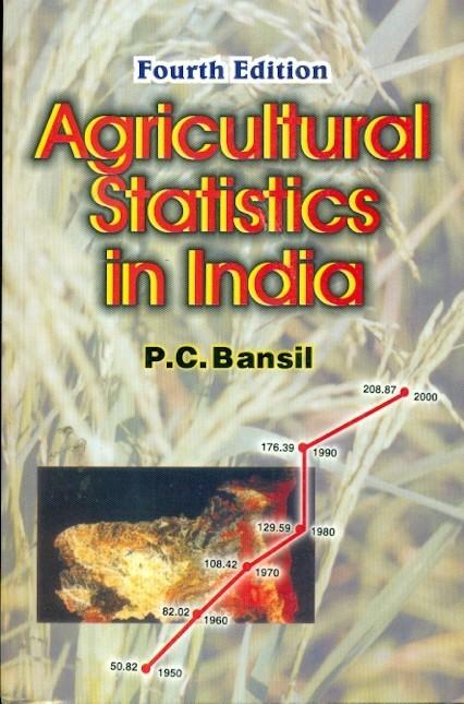 Agricultural Statistics In India,4E (Pb-2011)