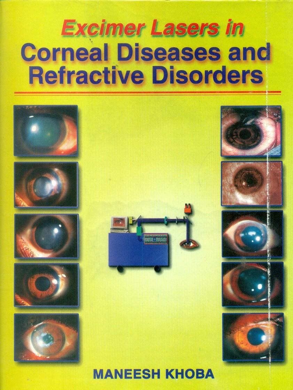 Excimer Lasers In Corneal Diseases & Refractive Disorders