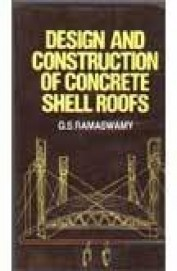 Design And Construction Of Concrete Shell Roofs