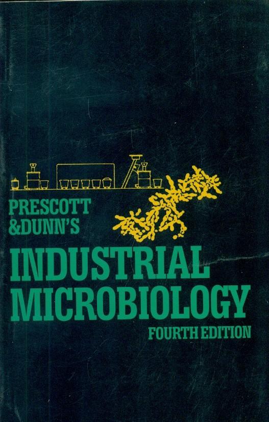 Prescott & Dunns Industrial Microbiology, 4E (Pb)