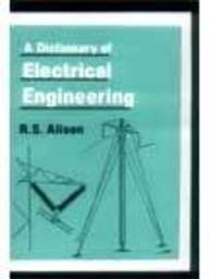 A Dictionary Of Electrical Engineering
