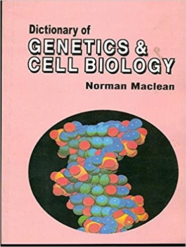 Dictionary Of Genetics & Cell Biology