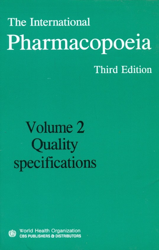 The International Pharmacopoeia, 3E, Vol. 2