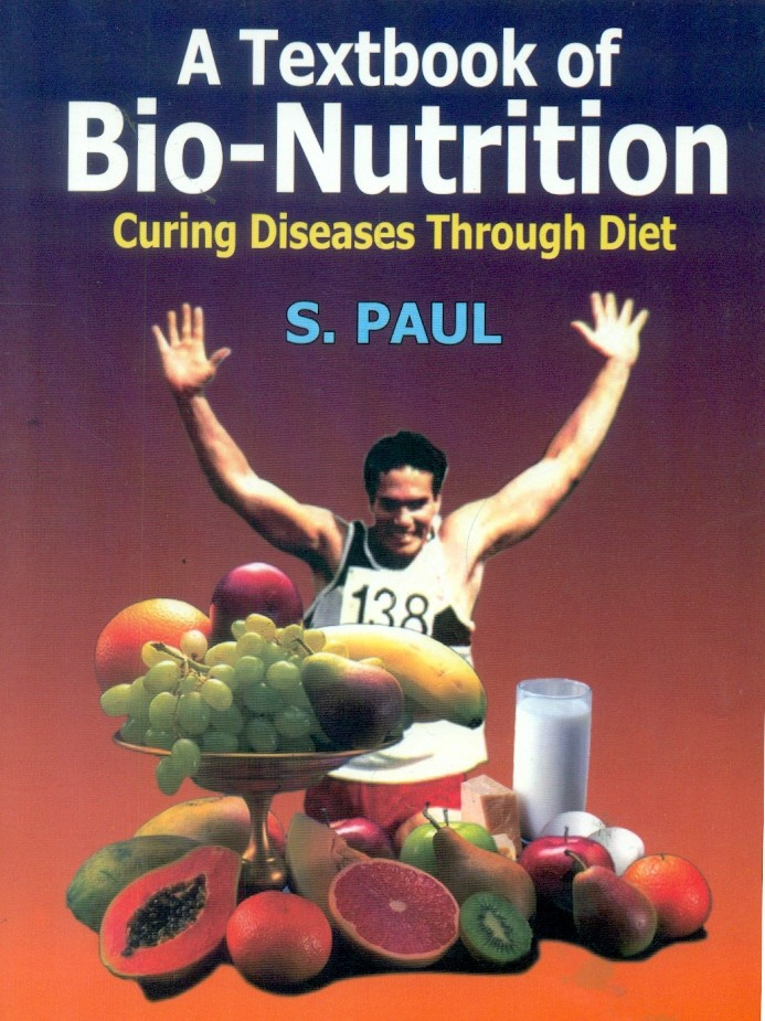 A Textbook Of Bio-Nutrition Curing Diseases Through Diet