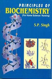 Principles Of Biochemistry (For Home Science / Nursing)