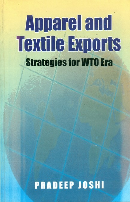 Apparel And Textile Exports: Strategies For Wto Era