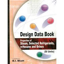Design Data Book: Properties Of Steam, Selected Refrigerants, N-Hexane And Brines