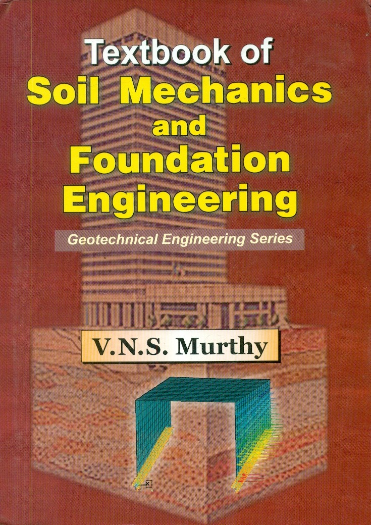 Textbook Of Soil Mechanics And Foundation Engineering