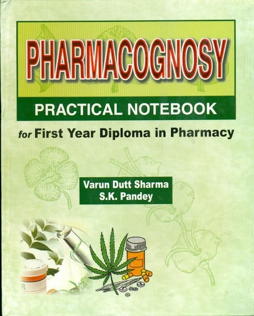 Pharmacognosy Practical Notebook For First Year Diploma In Pharmacy