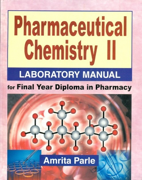 Pharmaceutical Chemistry II Laboratory Manual For Final Year Diploma In Pharmacy