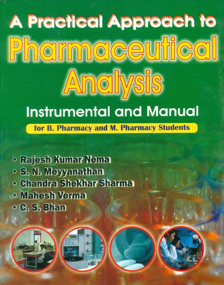 A Practical Approach To Pharmaceutical Analysis-Instrumental And Manual For B. Pharmacy And M. Pharmacy Students (2015)