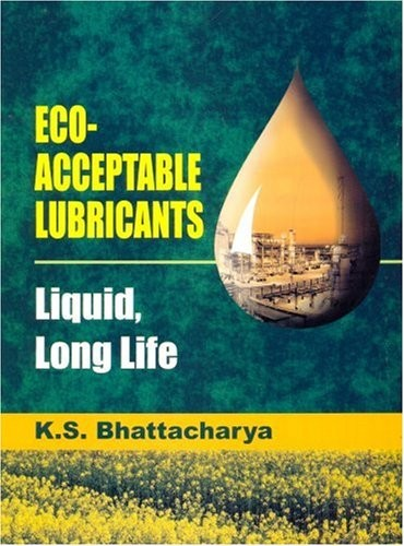 Eco-Acceptable Lubricants: Liquid, Long Life