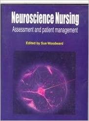 Neuroscience Nursing : Assessment And Patient Management