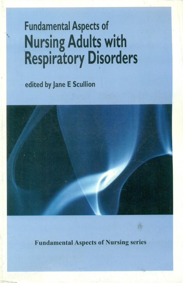 Fundamental Aspects Of Nursing Adults With Respiratory Disorders