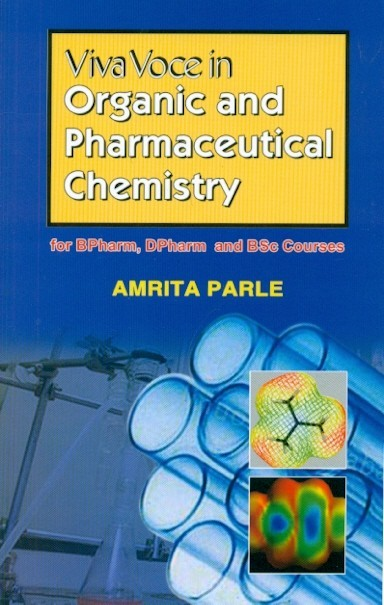 Viva Voce In Organic And Pharmaceutical Chemistry For Bpharm Dpharm And Bsc Courses
