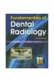 Fundamentals Of Dental Radiology, 4E