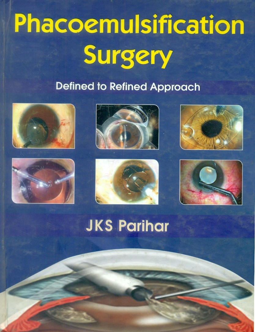 Phacoemulsification Surgery Defined To Refined Approach