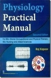 Physiology Practical Manual For Bsc(Hons) Occupational And Physicaltherapy, Bsc Nursing And Allied Sciences 2Ed (Pb-2014)