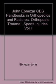 Sports Injuries Vol.1 (Handbooks In Orthopedics And Fractures Series, Vol. 23: Orthopedic Trauma)