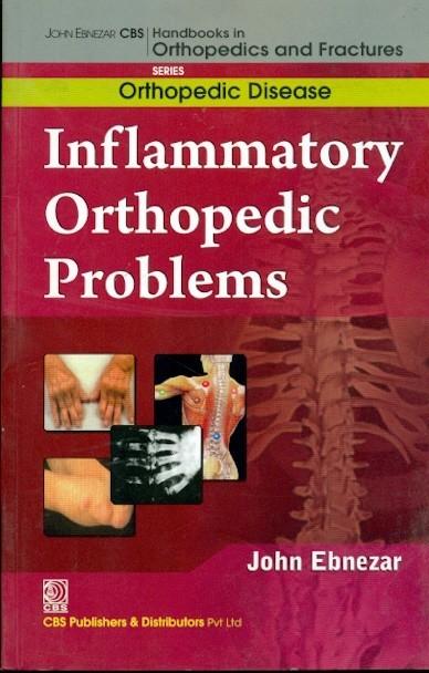 Inflammatory Orthopedic Problems  (Handbooks In Orthopedics And Fractures Series, Vol.34: Orthopedic Disease)