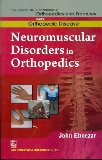 Neuro Muscular Disorders In Orthopedics (Handbooks In Orthopedics And Fractures Series, Vol. 37   Orthopedic Disease)
