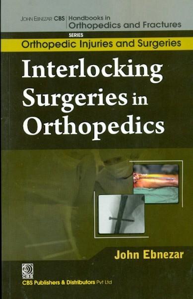 Interlocking Surgeries In Orthopedics (Handbooks In Orthopedics And Fractures Series, Vol. 60-Orthopedic Injuries And Surgeries)