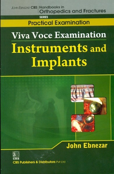Viva Voice Examination Instruments And Implants (Handbooks In Orthopedics And Fractures Series Vol..66-Practical Examination)