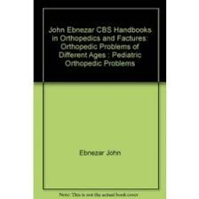 Pediatric Orthopedic Problems (Handbooks In Orthopedics And Fractures Series, Vol. 72-Orthopedic Problems Of Different Ages)